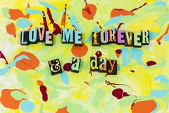 Love me you forever day together always. Life live believe happy lover be mine always heart relationship welcome home vector illustration