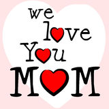 We Love Mom Means Mamma Mummy And Mothers. We Love Mom Showing Ma Fondness And Romance royalty free illustration