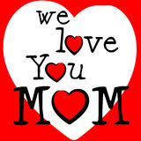 We Love Mom Represents Passion Mommy And Loving Stock Photos