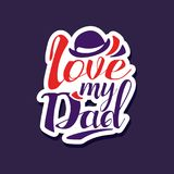 Love my Dad, design element for greeting card, invitation, flyer. Celebration poster for Fathers, Parents or Valentines. Day colorful vector illustration royalty free illustration