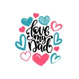 Love My Dad, vector calligraphic inscription for greeting card, festive poster etc. Happy Fathers Day hand lettering. Love My Dad, vector calligraphic Stock Photos