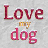 Love My Dog . Illustration. royalty free stock photography