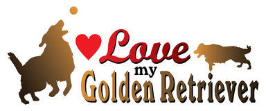 Love My Golden Retriever. Is an illustration of a design showing the love you have for you Golden Retriever. Includes two dogs, text and a heart shape Royalty Free Stock Image