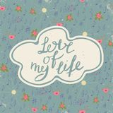 Love of my life. Colorful romantic vintage art. Blue hand lettering on pattern background. Handwritten lettering calligraphy. Vintage design for romantic themes Stock Photo