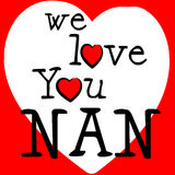 We Love Nan Indicates Passion Affection And Devotion. We Love Nan Meaning Nana Adoration And Boyfriend Stock Photos