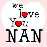 We Love Nan Shows Dating Devotion And Gran. We Love Nan Representing Devotion Passion And Compassionate Royalty Free Stock Image
