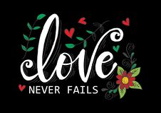 Love never fails. Hand lettering. Motivational quote royalty free illustration