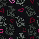 This Love Pattern. A seamless pattern with the words This Love and hearts on a dark background Stock Illustration