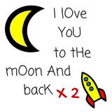 Love Quote: I love you to the moon and back X2. With moon and rocket ship stock illustration