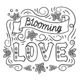 Blooming love. Romantic vintage art. Black hand lettering on white background. Coloring book page, stencil. Love quote on white background. Hand drawn Stock Photo