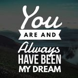 Love Quotes You are and always have been my dream vector illustration