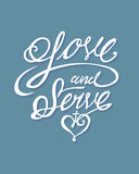 Love and serve. Hand drawn vector illustration or drawing of the phrase: Love and serve in a handwritten style, and a sacred heart symbol Stock Photography