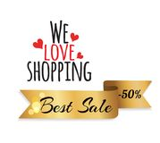 We Love Shopping Best Sale 50 Off Discount Label. We love shopping best sale 50 off discount golden label ribbon isolated on white. Promotional element Stock Image