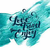 Love. Travel. Enjoy. Calligraphic Stroke Glitter Poster. Love Travel Enjoy. Calligraphic Stroke Glitter Poster Royalty Free Stock Photography