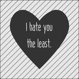 Love. Vector illustration. I hate you the least - the only true love words Royalty Free Stock Photography
