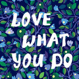Love what you do inspiration card with floral design Stock Image