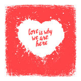 Love is why we are here handwritten poster, quote lettering stock illustration