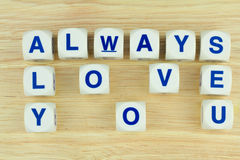 ALWAYS LOVE YOU Alphabet Cubes Royalty Free Stock Photo