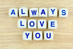 ALWAYS LOVE YOU Alphabet Cubes royalty free stock image
