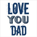 Love You Dad Fathers Day Greetings Design royalty free illustration