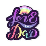 Love You Dad text with rainbow. Isolated on background. Hand drawn lettering Love You Dad as Father`s day logo, badge, icon. Template for Happy Father`s day Royalty Free Stock Image