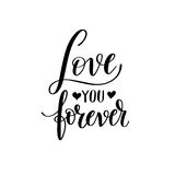Love you forever black and white hand written lettering about lo. Ve to valentines day design poster, greeting card, photo album, banner, calligraphy vector vector illustration