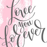 Love you forever gray and pink hand written lettering romantic q Stock Image