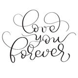 Love you forever text on white background. Hand drawn vintage Calligraphy lettering Vector illustration EPS10 Royalty Free Stock Photos