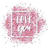 Love you message. Pink confetti in in white square frame. Romantic Valentines background. royalty free illustration