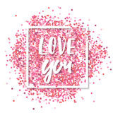 Love you message. Pink confetti in in white square frame. Romantic Valentines background. vector illustration