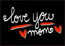 Love you mom lettering. Love you mom hand drawing calligraphy stock illustration