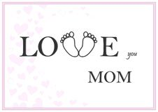 Love you mom horizontal pink greeting card vector illustration. Hearts and baby feet Royalty Free Stock Images