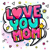 Love you Mom in pop art style for Happy Mother s Day celebration. Love you Mom message in sound speech bubble in pop art style for Happy Mother`s Day royalty free illustration