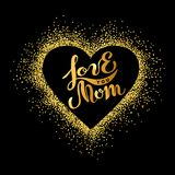 Love You Mom text isolated on background with golden heart. Hand drawn lettering as Mother`s day logo, badge, icon. Template for Happy Mother`s day, invitation royalty free illustration