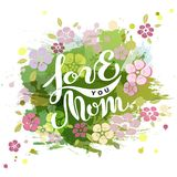 Love You Mom text isolated on watercolor background. Hand drawn lettering Love You Mom as Mother`s day logo, badge, icon. Template for Happy Mother`s day stock illustration