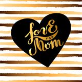 Love You Mom text  on striped background. Hand drawn lettering Love Mom as Mother`s day logo, badge, icon. Template for Happy Mother`s day, invitation Stock Photos