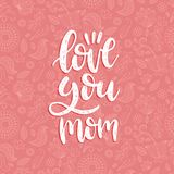 Love You Mom vector calligraphic inscription. Happy Mothers Day hand lettering illustration on floral background. royalty free illustration