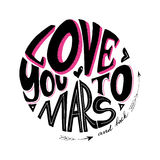 Love you to Mars and back Stock Image