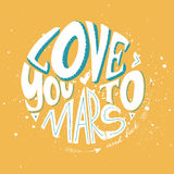 Love you to Mars and back. Vector isolated cute 3d hand drawn hand lettering with abstract background. Printable card or poster template. Cute words and Stock Image