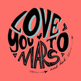 Love you to Mars and back. Vector isolated cute 3d hand drawn hand lettering with abstract background. Printable card or poster template. Cute words and Royalty Free Stock Image