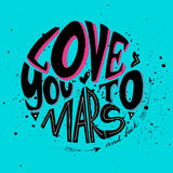 Love you to Mars and back. Vector isolated cute 3d hand drawn hand lettering with abstract background. Printable card or poster template. Cute words and Royalty Free Stock Photos