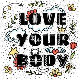 Vector illustration with original lettering and design elements. Love your body. Vector illustration with original lettering and design elements Stock Image