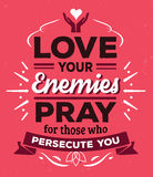 Love your enemies Pray for those who persecute you Stock Image