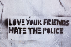 Love your friends hate the police Royalty Free Stock Photos