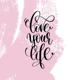 Love your life hand written lettering positive quote Royalty Free Stock Images