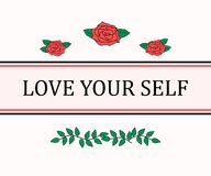 Love Your Self slogan graphic with roses and stripes on the white background. Modern fashion vector for t-shirt. Tee print. royalty free illustration