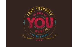 Love yourself as much as you want to be loved. Quote vector Royalty Free Stock Photos