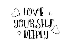 Love yourself deeply quote logo greeting card poster design. Love yourself deeply heart quote inspiring inspirational text quote suitable for a poster greeting Royalty Free Stock Photos