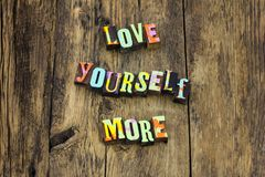 Love yourself time personal heart letterpress stock photography