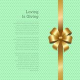 Loving is Giving Cover Design Golden Bow on Ribbon. Loving is giving cover design golden bow on silk ribbon, place for text isolated on background with green Royalty Free Stock Image